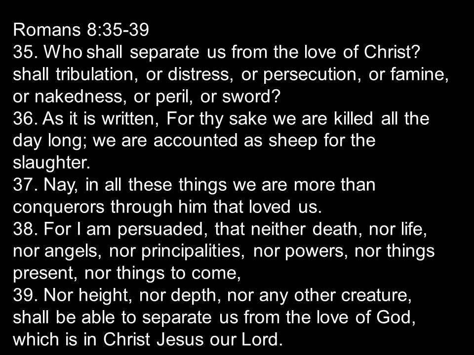 Romans 8:35-39