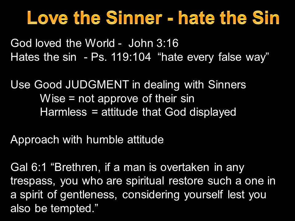 Love the Sinner - hate the Sin