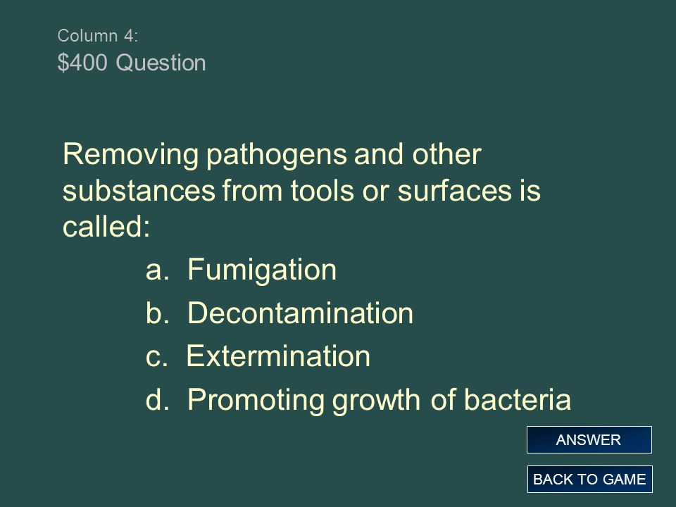 d. Promoting growth of bacteria