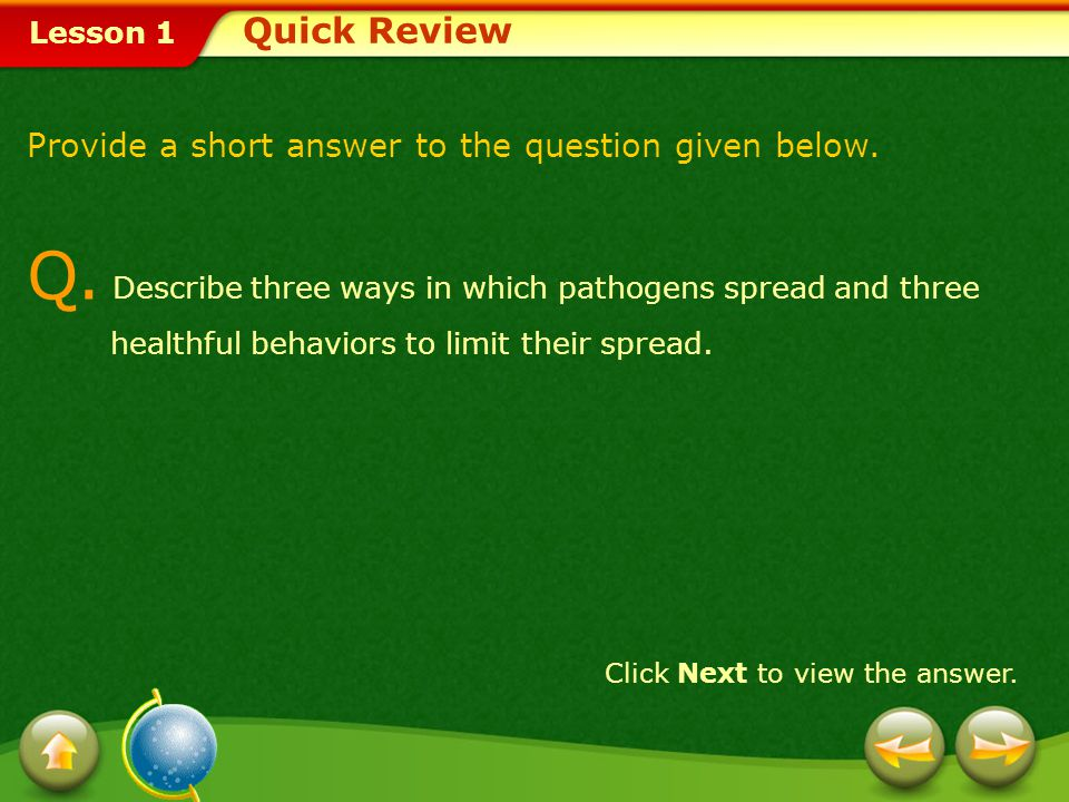 Q. Describe three ways in which pathogens spread and three