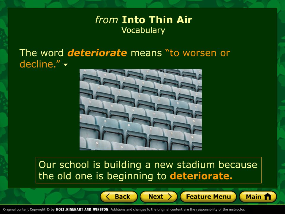 from Into Thin Air The word deteriorate means to worsen or decline.
