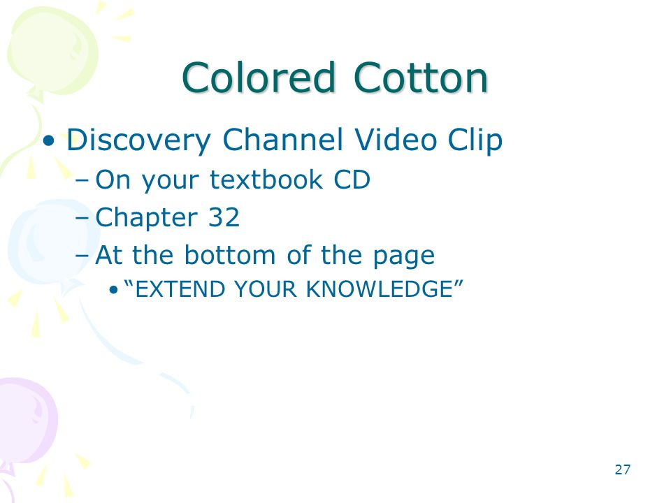 Colored Cotton Discovery Channel Video Clip On your textbook CD