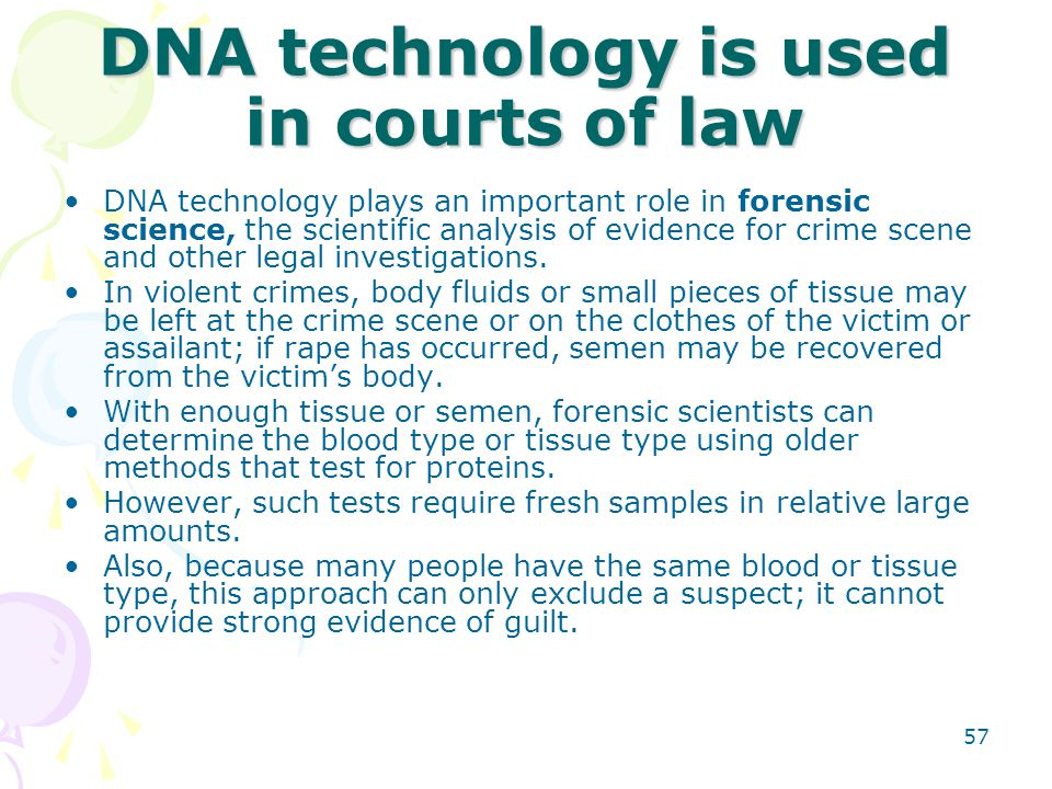 DNA technology is used in courts of law
