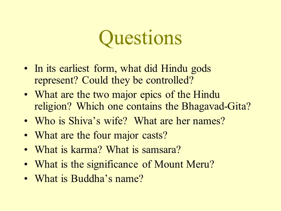 Questions In its earliest form, what did Hindu gods represent Could they be controlled