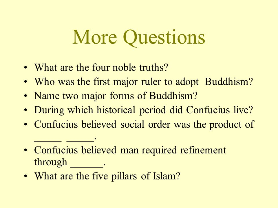More Questions What are the four noble truths