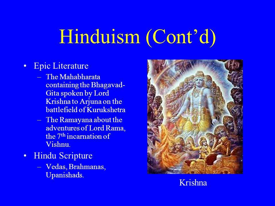 Hinduism (Cont'd) Epic Literature Hindu Scripture Krishna