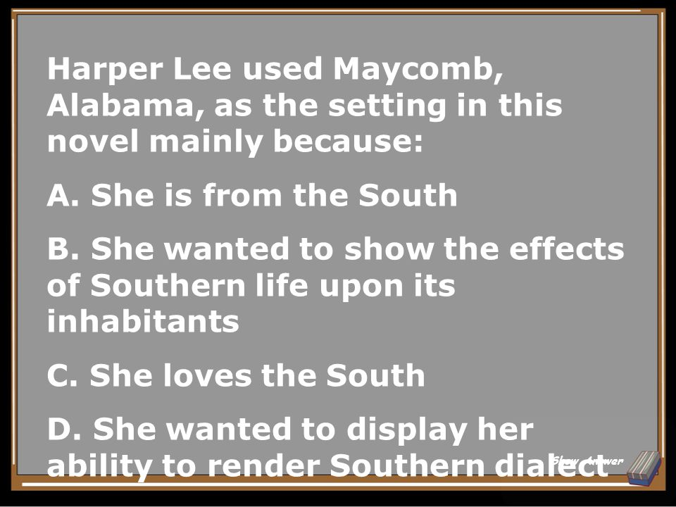 D. She wanted to display her ability to render Southern dialect