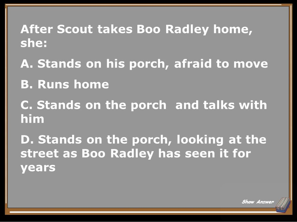 After Scout takes Boo Radley home, she:
