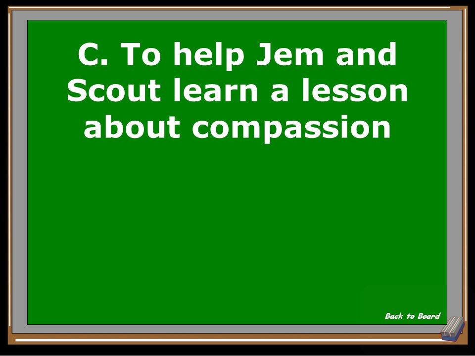 C. To help Jem and Scout learn a lesson about compassion