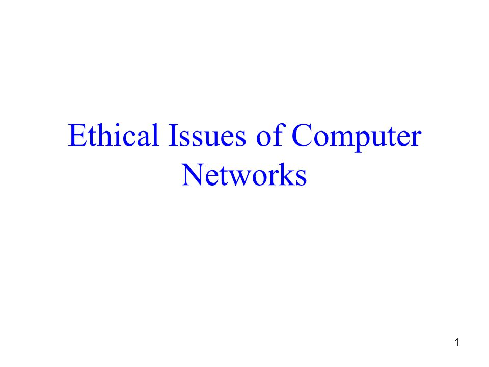 Ethical Issues of Computer Networks