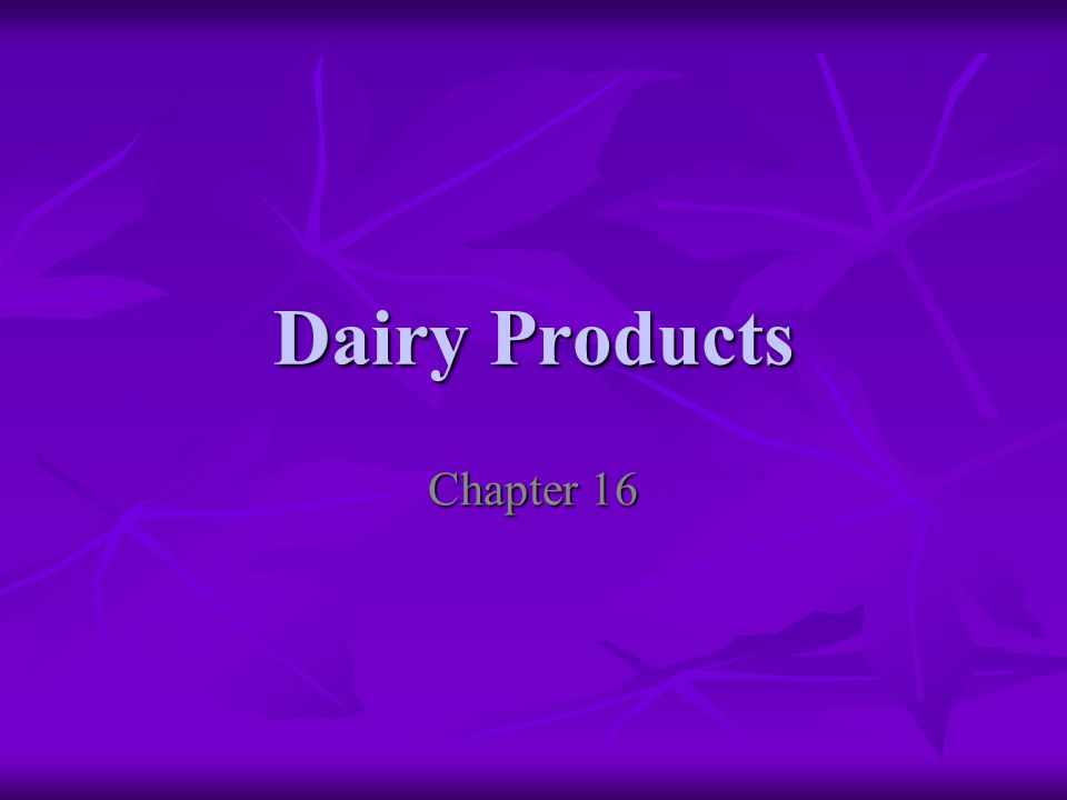 Dairy Products Chapter 16