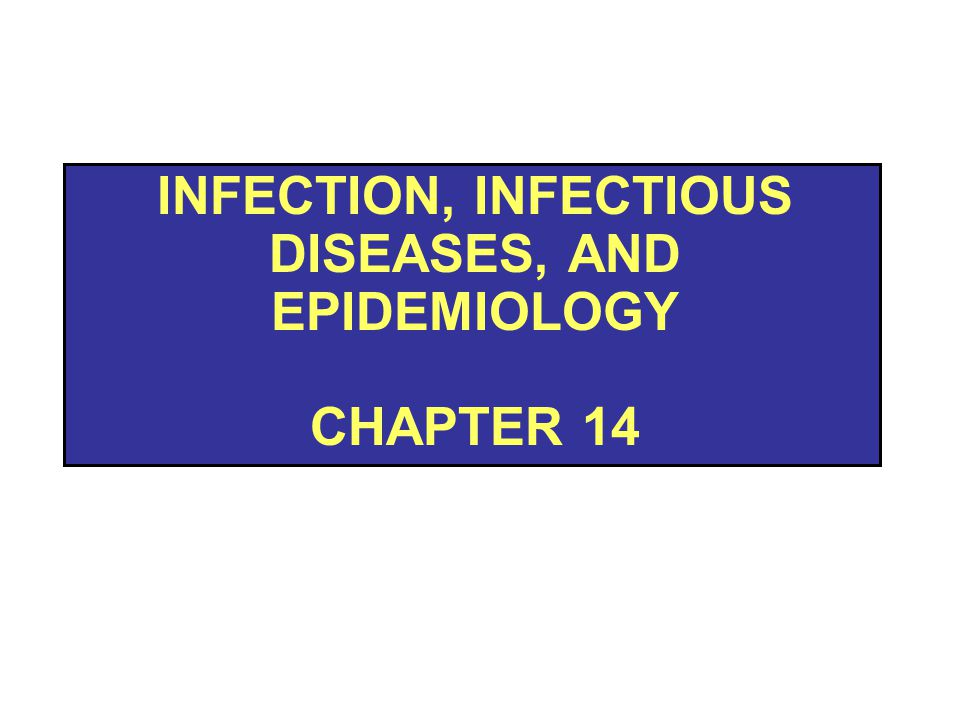 Infection, Infectious Diseases, and Epidemiology Chapter 14