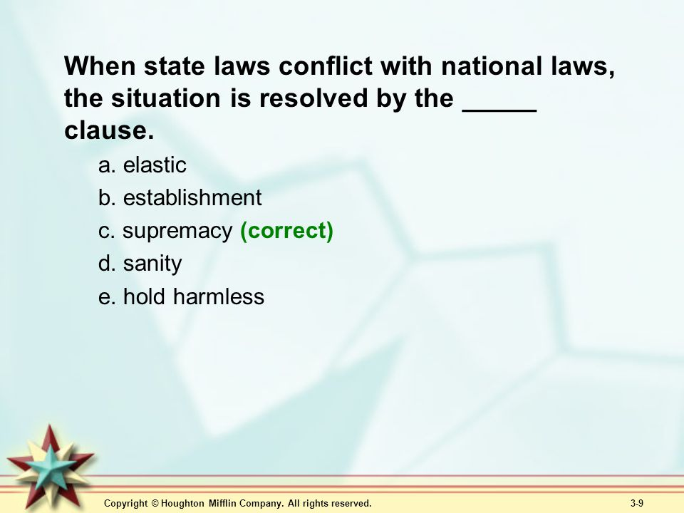 When state laws conflict with national laws, the situation is resolved by the _____ clause.