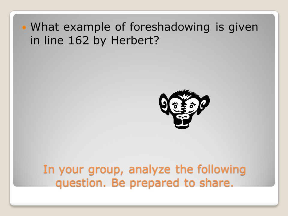 In your group, analyze the following question. Be prepared to share.