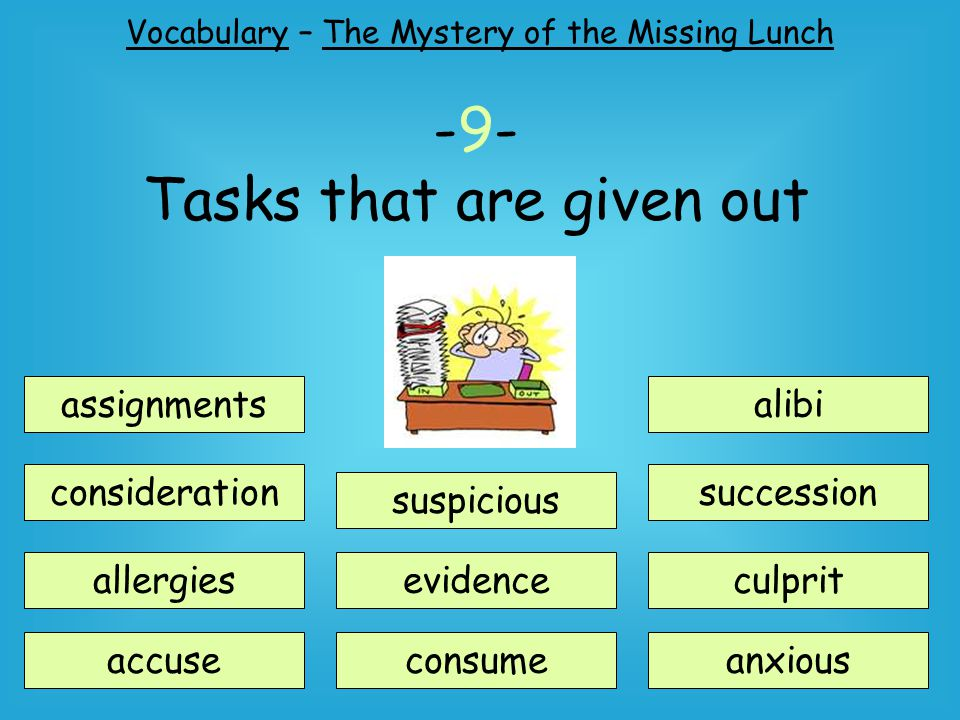 -9- Tasks that are given out