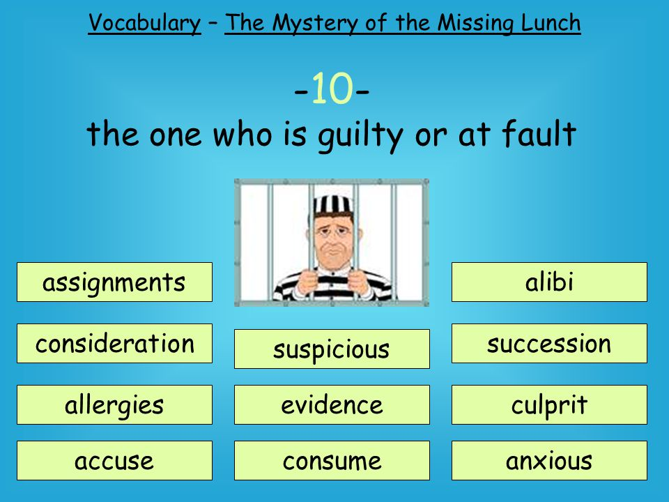 -10- the one who is guilty or at fault