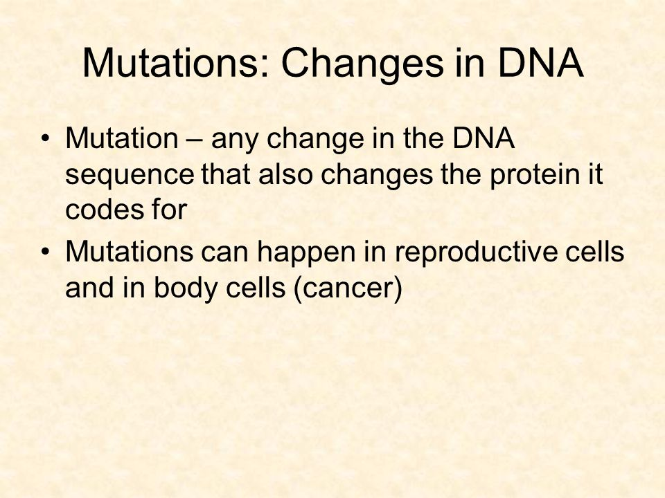 Mutations: Changes in DNA