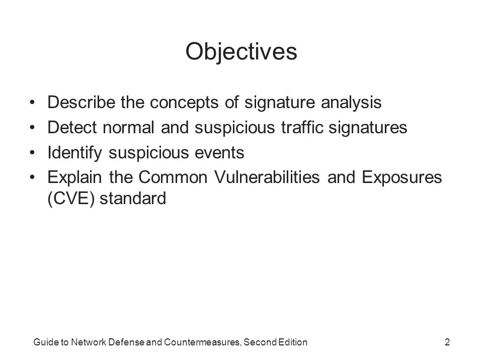 Objectives Describe the concepts of signature analysis