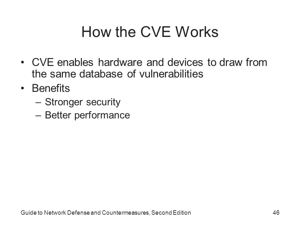 How the CVE Works CVE enables hardware and devices to draw from the same database of vulnerabilities.