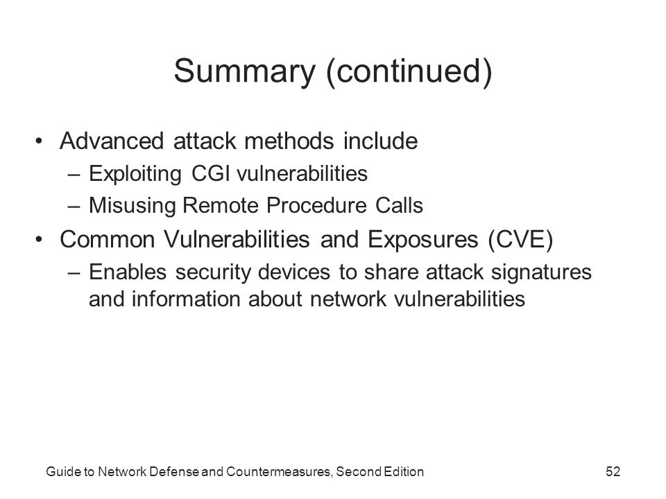 Summary (continued) Advanced attack methods include
