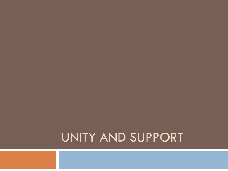 Unity and support