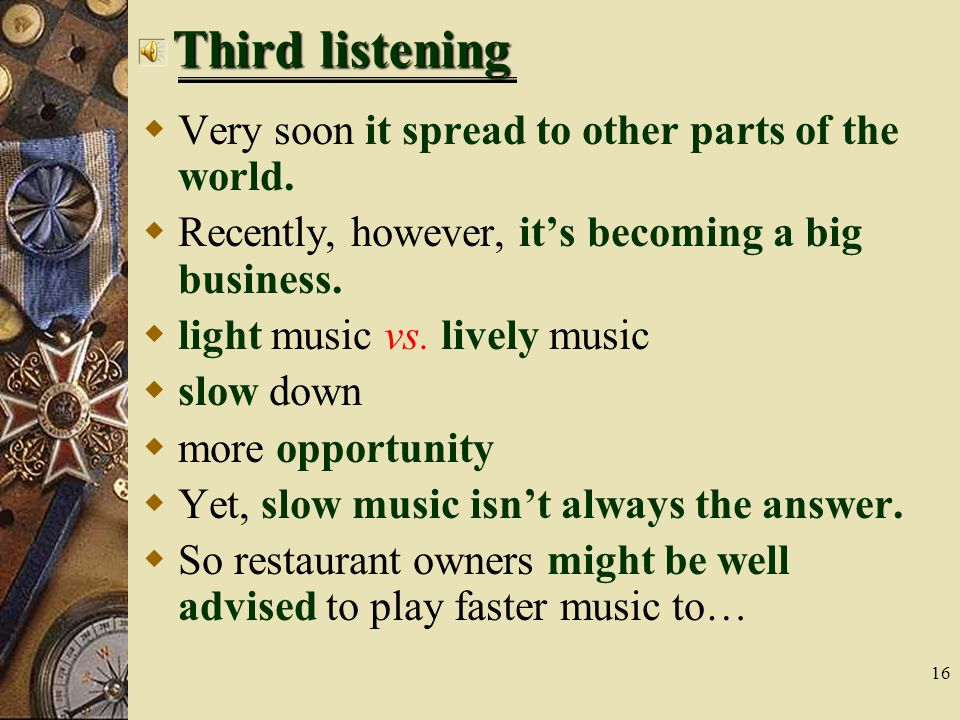 Third listening Very soon it spread to other parts of the world.