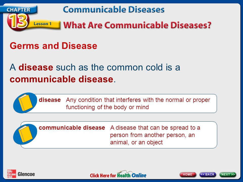A disease such as the common cold is a communicable disease.