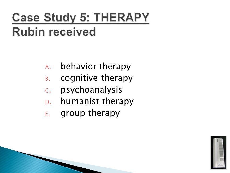 Case Study 5: THERAPY Rubin received