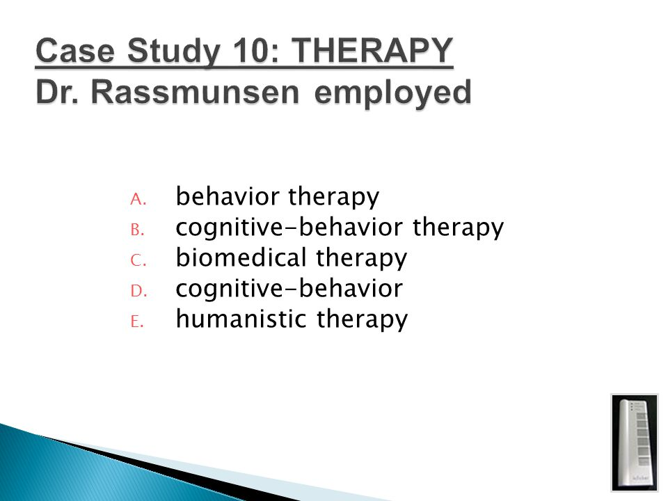 Case Study 10: THERAPY Dr. Rassmunsen employed