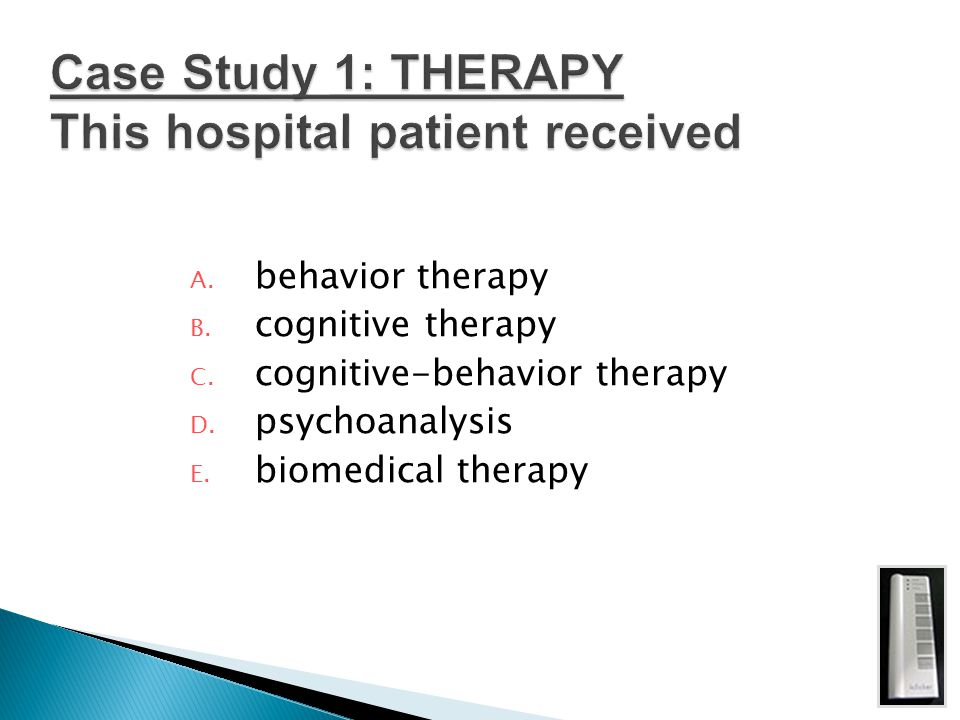Case Study 1: THERAPY This hospital patient received