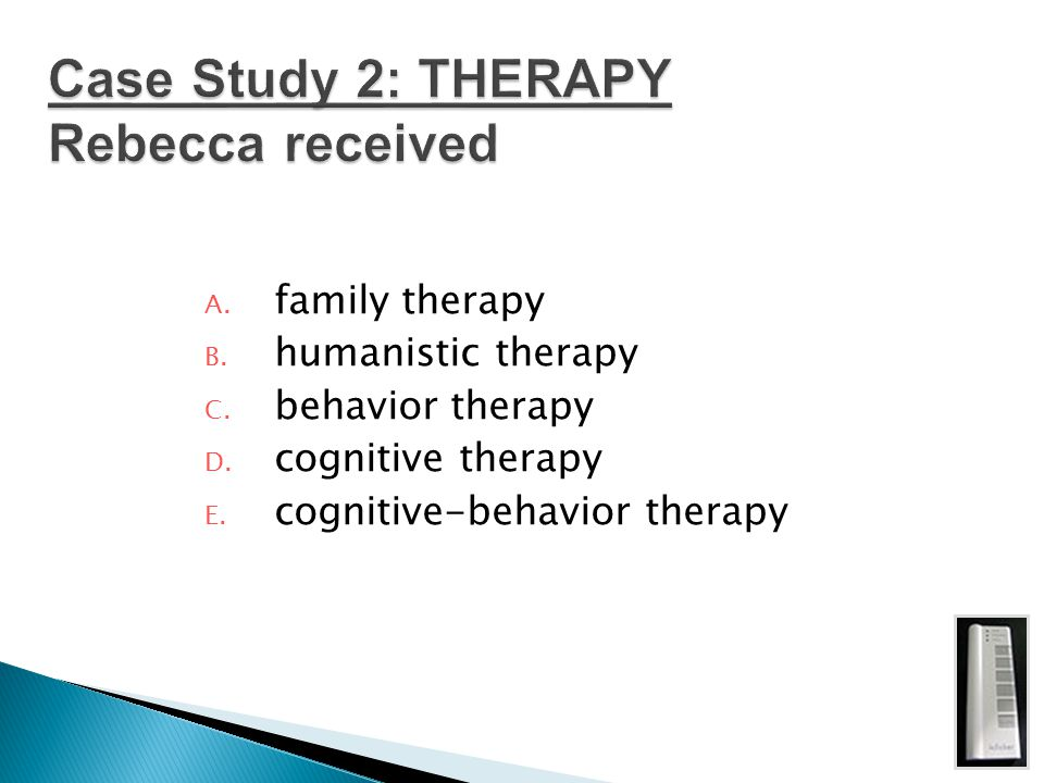 Case Study 2: THERAPY Rebecca received