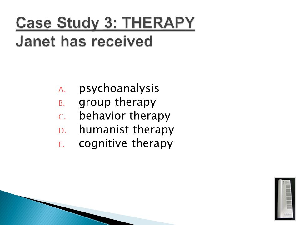 Case Study 3: THERAPY Janet has received