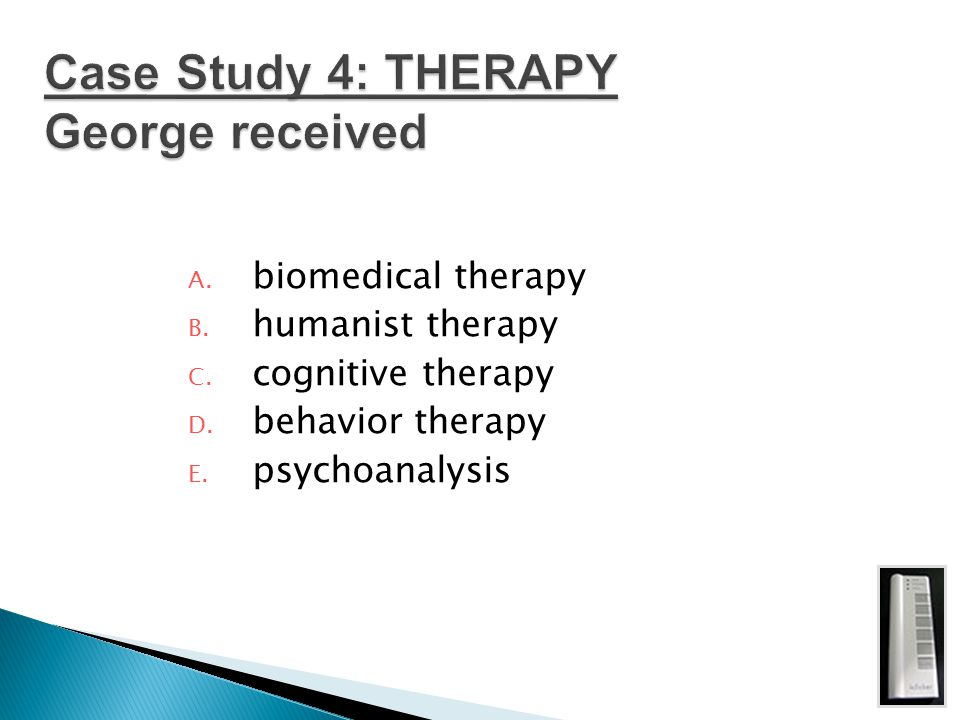 Case Study 4: THERAPY George received