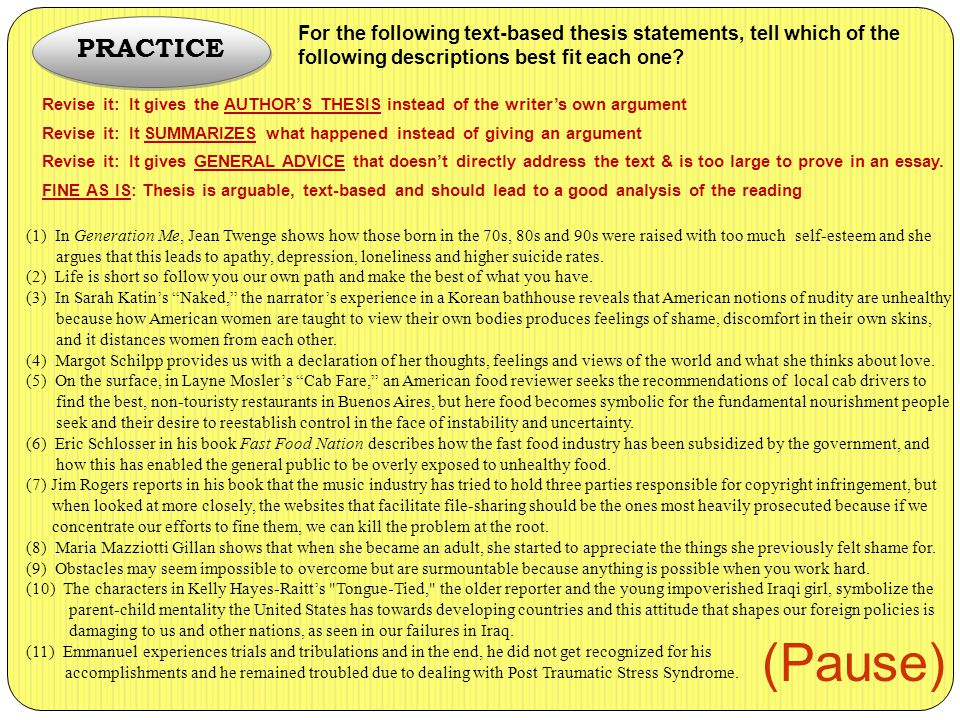 PRACTICE For the following text-based thesis statements, tell which of the following descriptions best fit each one
