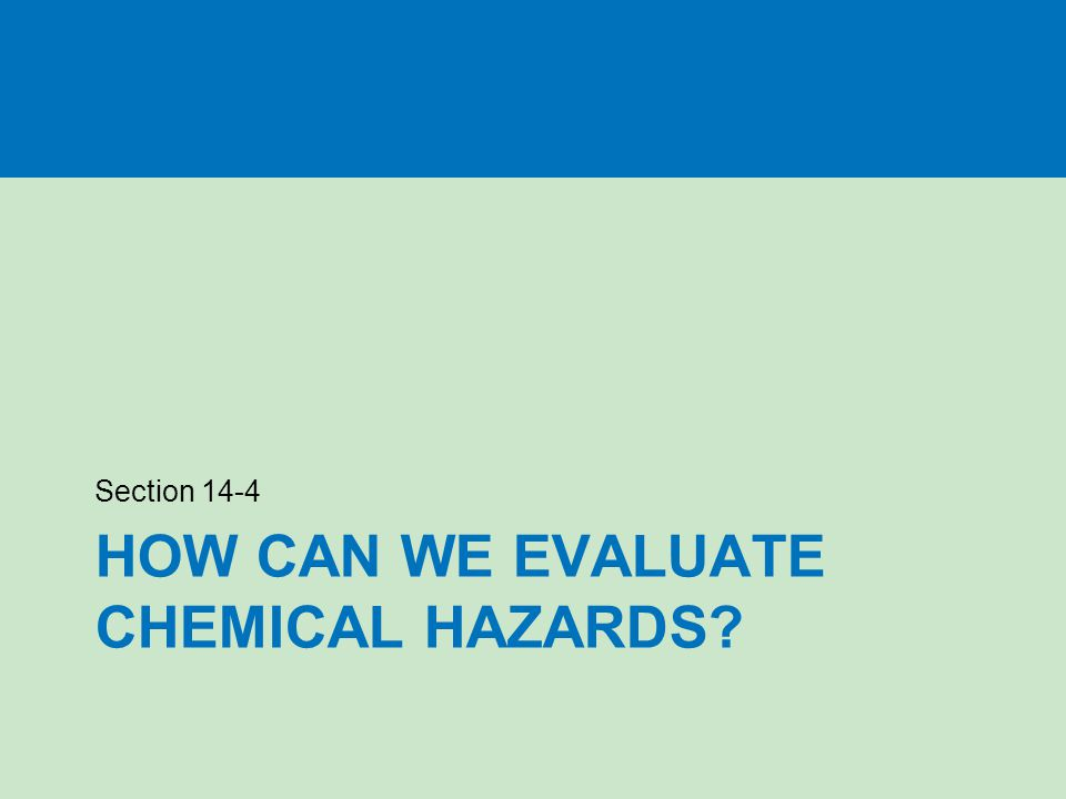 How can we evaluate chemical hazards