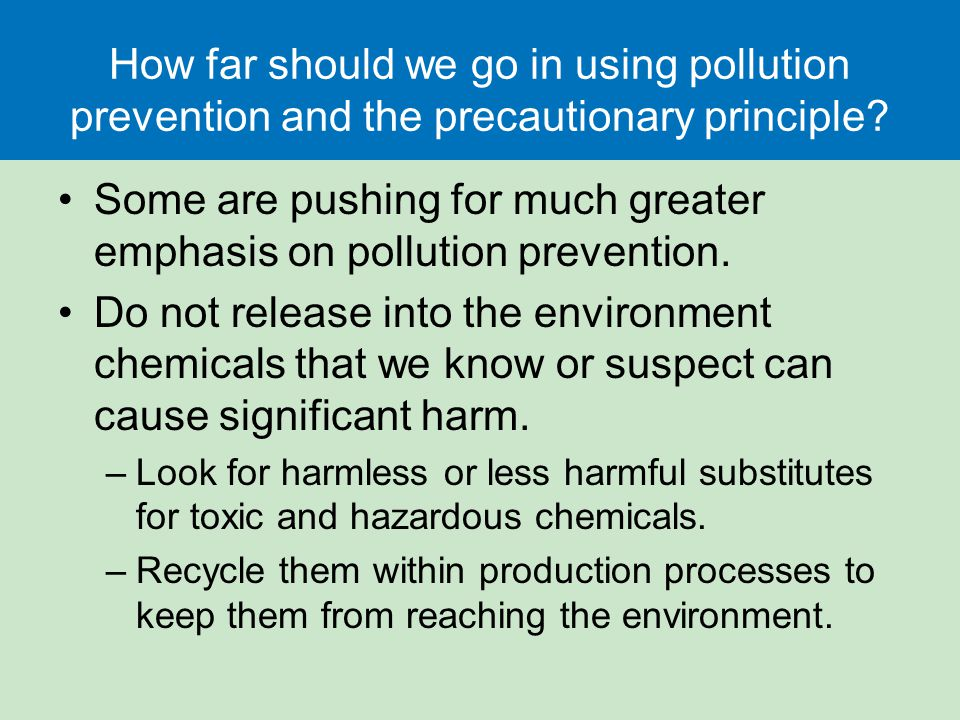 Some are pushing for much greater emphasis on pollution prevention.