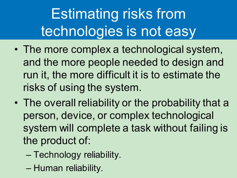 Estimating risks from technologies is not easy