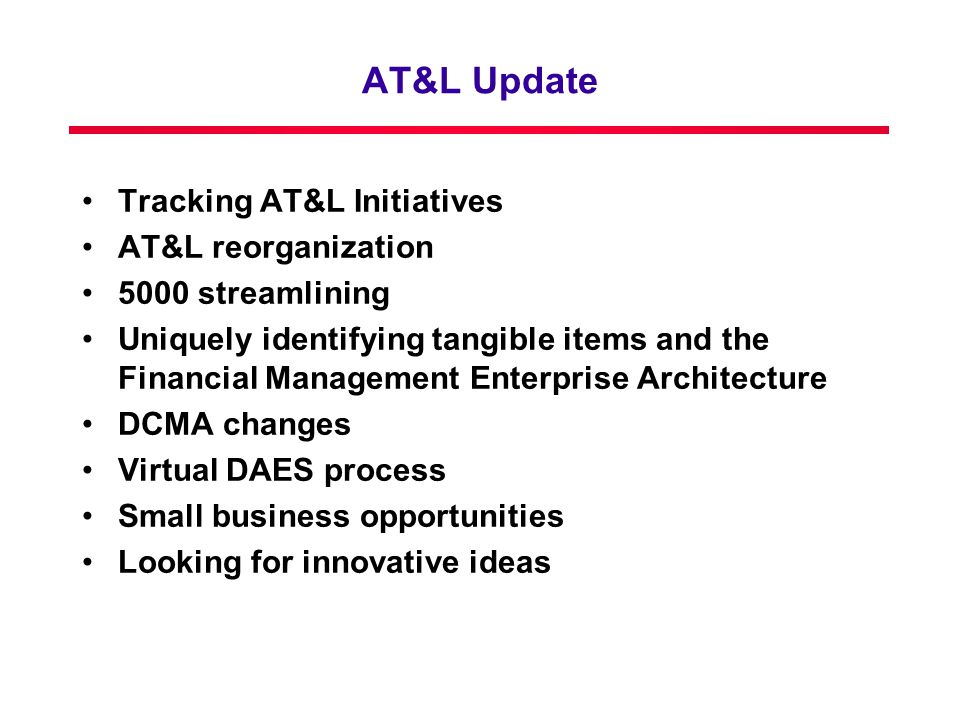 AT&L Update Tracking AT&L Initiatives AT&L reorganization