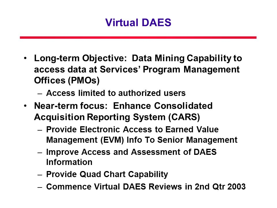 Virtual DAES Long-term Objective: Data Mining Capability to access data at Services' Program Management Offices (PMOs)