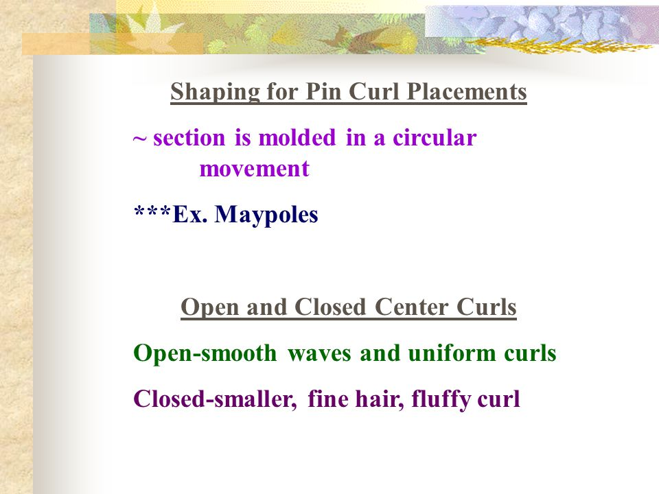 Shaping for Pin Curl Placements Open and Closed Center Curls