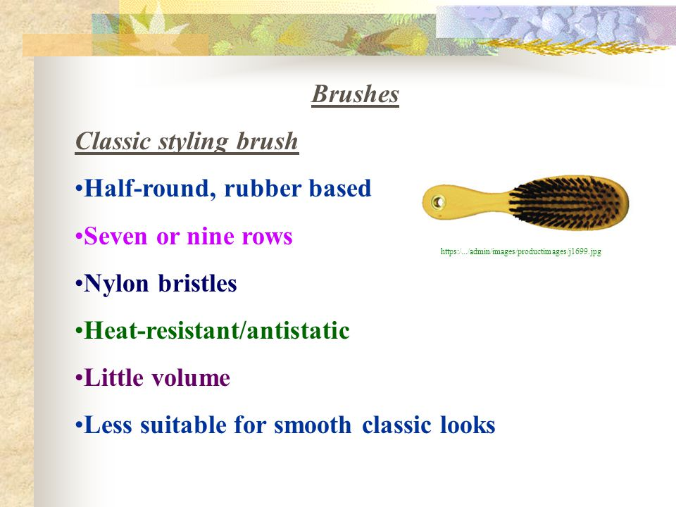 Half-round, rubber based Seven or nine rows Nylon bristles