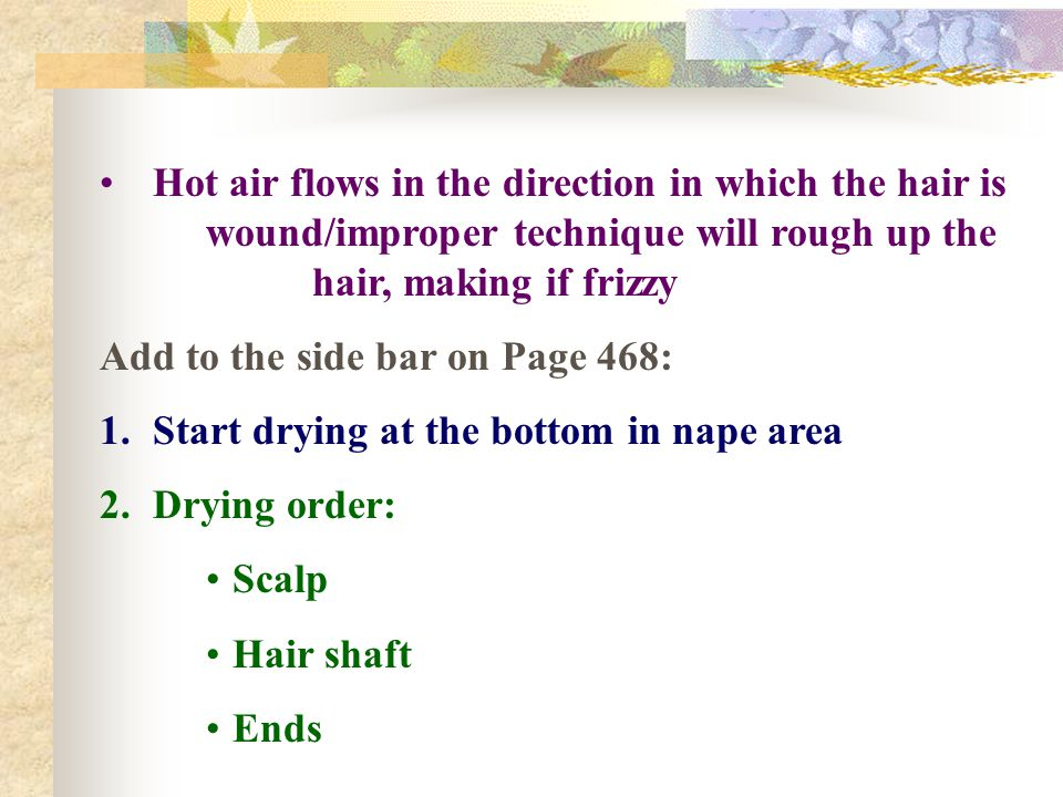 Hot air flows in the direction in which the hair is