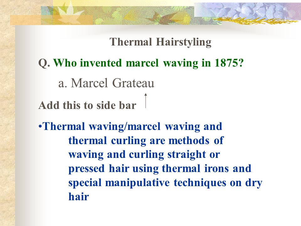 a. Marcel Grateau Thermal Hairstyling