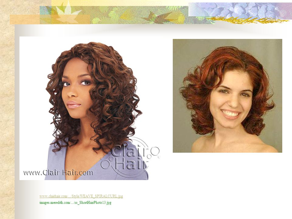 www.clairhair.com/.../Style/WEAVE_SPIRALCURL.jpg images.meredith.com/.../ss_ShortHairPhoto13.jpg