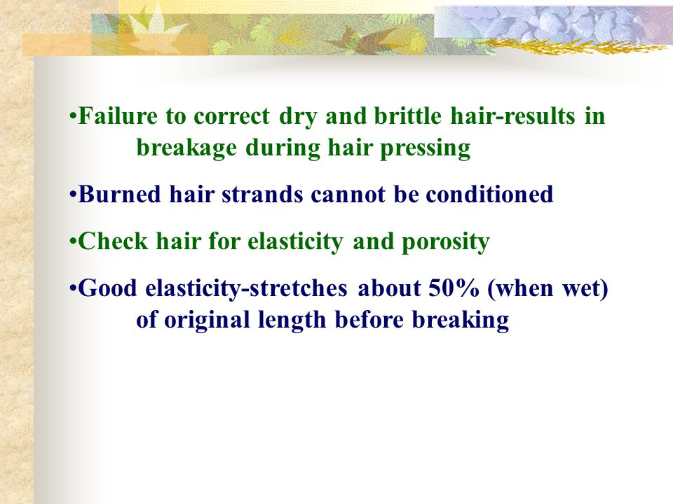 Failure to correct dry and brittle hair-results in