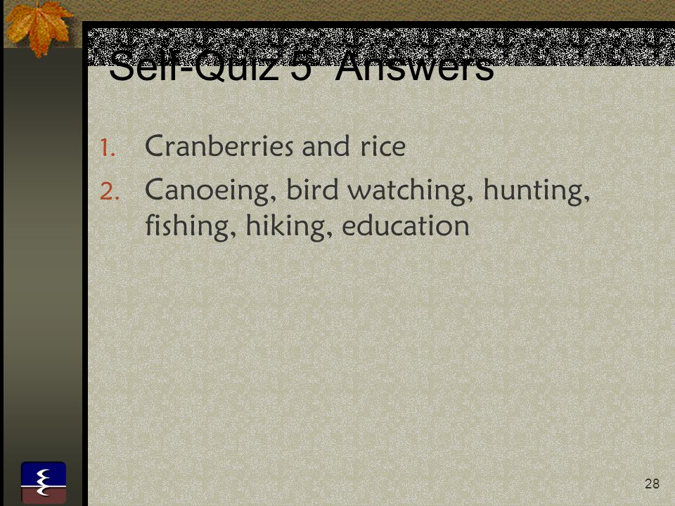 Self-Quiz 5 Answers Cranberries and rice