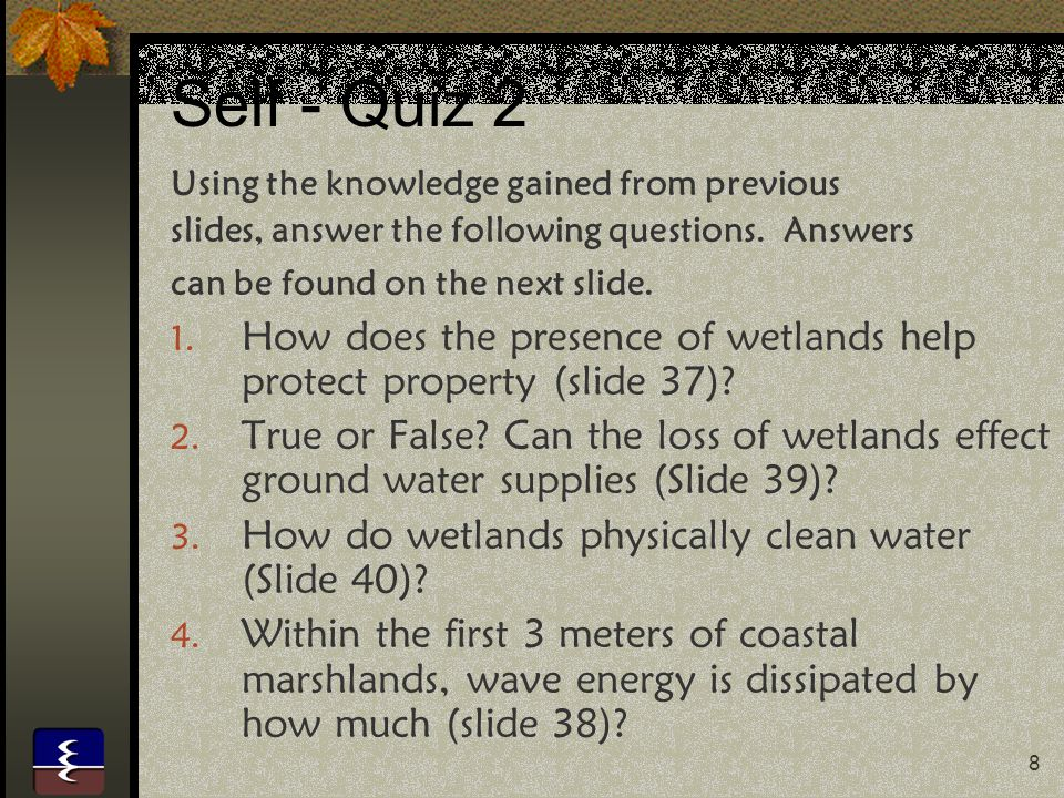 Self - Quiz 2 Using the knowledge gained from previous. slides, answer the following questions. Answers.