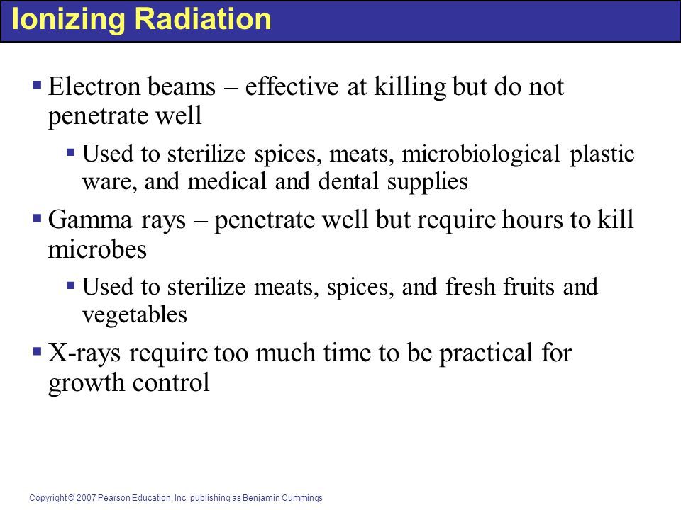 Ionizing Radiation Electron beams – effective at killing but do not penetrate well.
