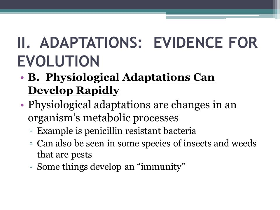 II. ADAPTATIONS: EVIDENCE FOR EVOLUTION
