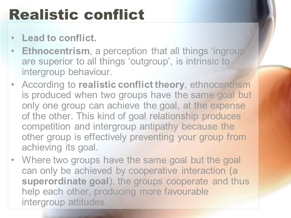 Realistic conflict Lead to conflict.